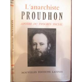 """""""L'anarchiste Proudhon, apôtre du progrès social"""""""