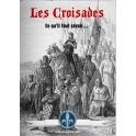 Les Croisades, ce qu'il faut savoir...